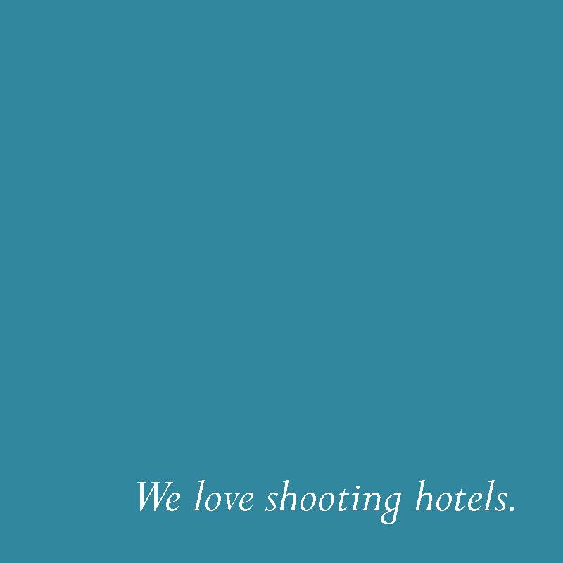 We love shooting hotels