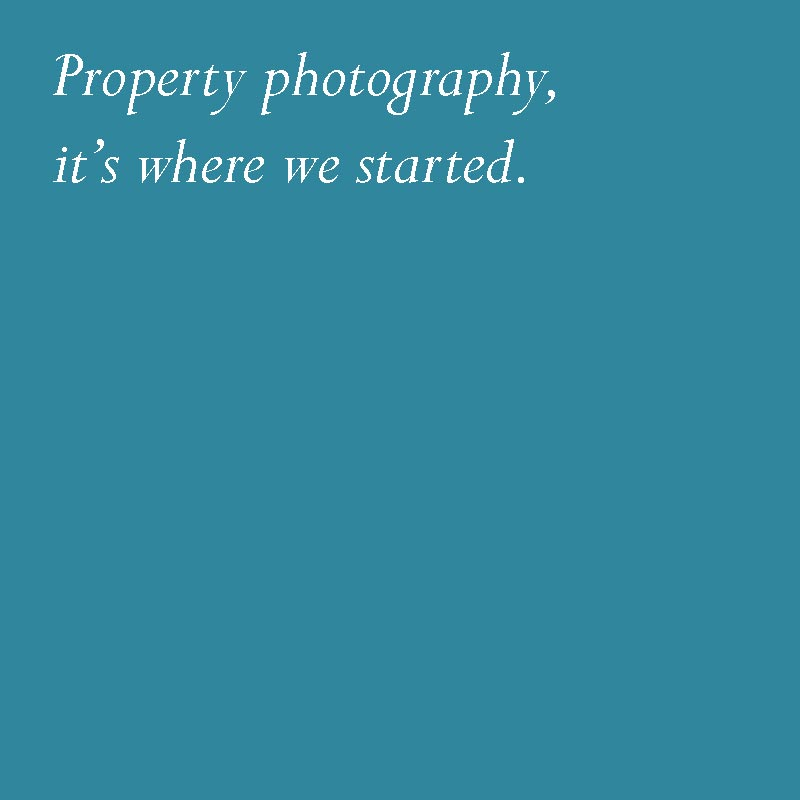 Property photography, it's where we started